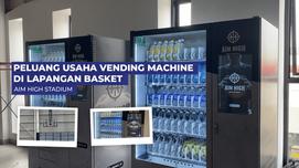 Peluang Usaha Vending Machine di Lapangan Basket, Aim High Stadium