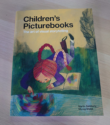 Children's Picturebooks: The Art of Visual Storytelling (M Salisbury & M Styles)
