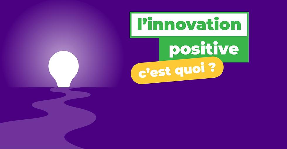 l'innovation positive c'est quoi ?.png