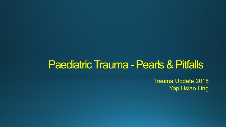 Paediatric Trauma - Pearls & Pitfalls