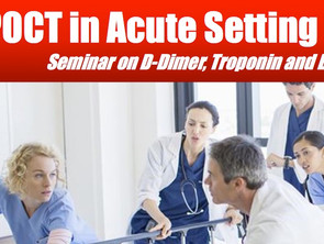 POCT in Acute Setting - Seminar on D-Dimer, Troponin & BNP