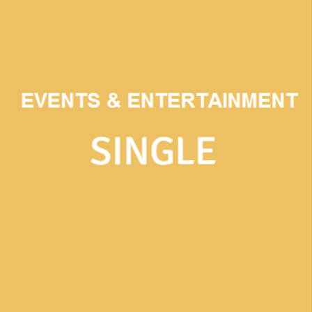 Events & Entertainment SINGLE
