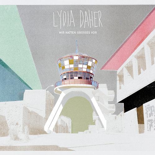 LYDIA DAHER - WIR HATTEN GROSSES VOR (mp3 Album)
