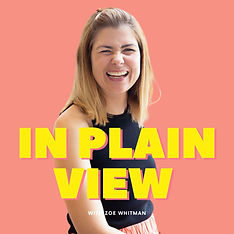 In Plain View Podcast Cover with Zoe Whitman.jpg