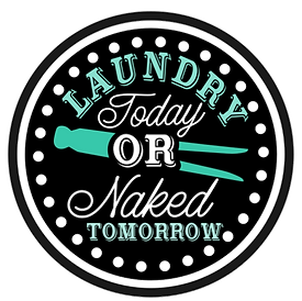 Laundry Today Naked Tomorrow V2.png