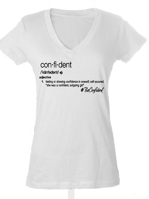Be Confident T Shirt