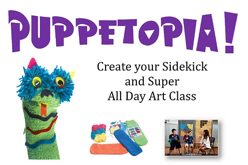 Puppetopia All-Day Art Class. Create Your Super Sidekick!