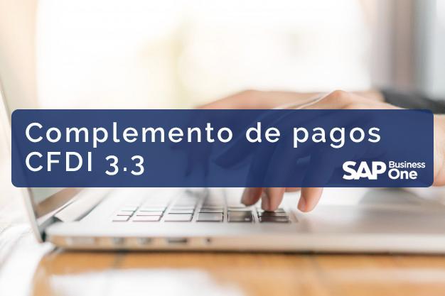Complemento de pagos CFDI 3.3 SAP Business one