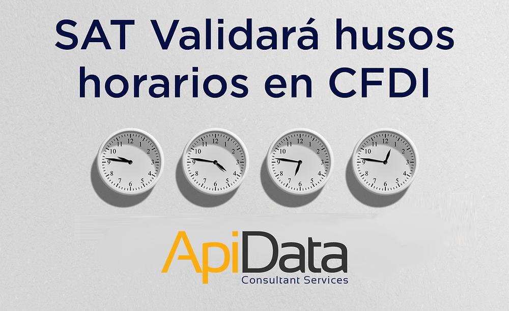 SAT validará husos horarios en CFDI