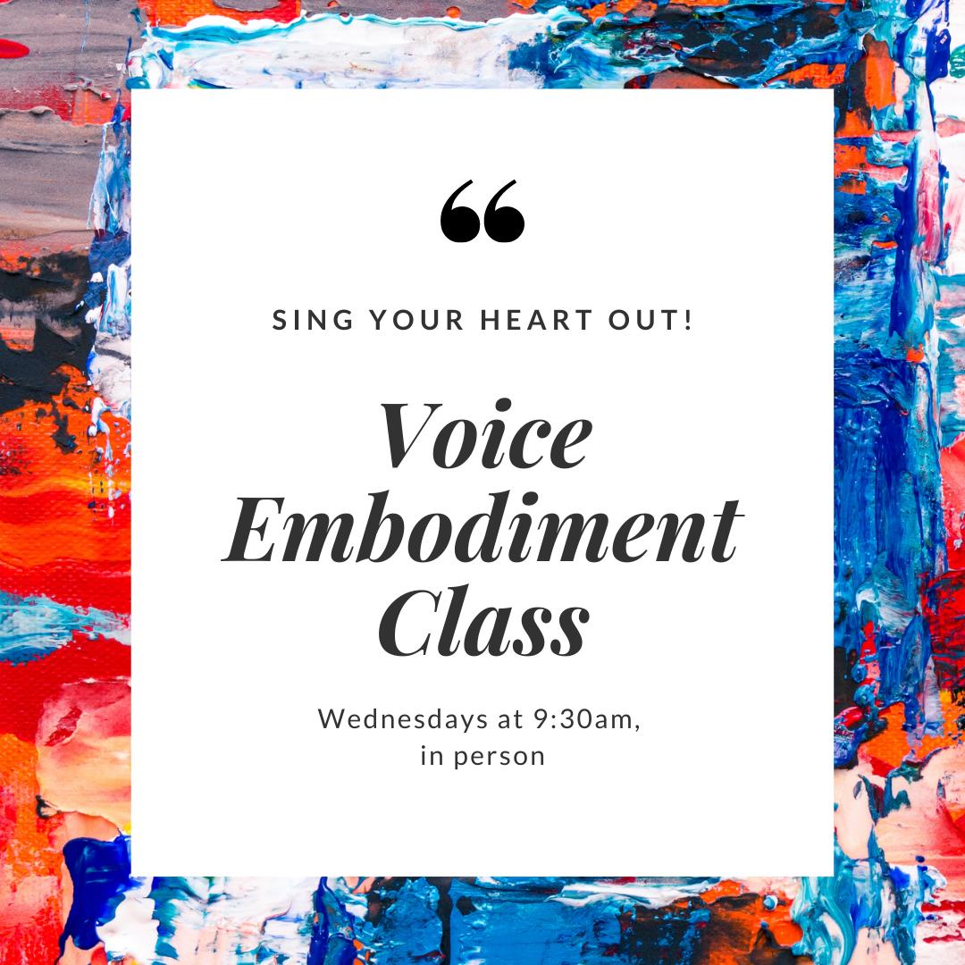 IN-PERSON Voice Embodiment Class