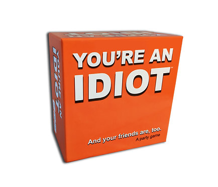 You're An Idiot - Wholesale case pack (12 Units/$13.00 per unit)