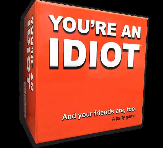 You're an Idiot game