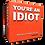 Thumbnail: You're An Idiot