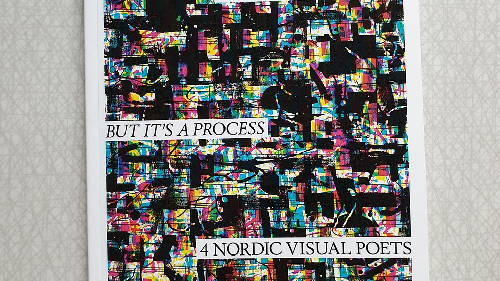 4 Nordic Visual Poets, I Dream of a Forest. But it's a Process (anthology)