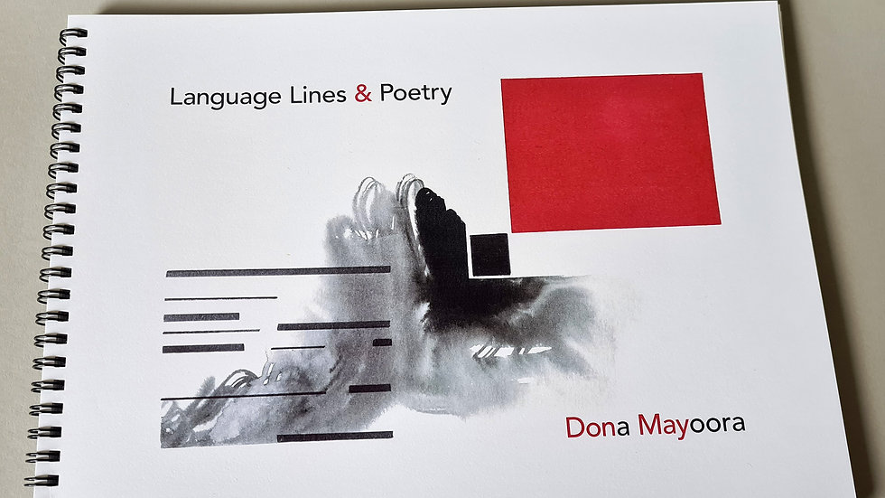 Dona Mayoora, Language Lines & Poetry