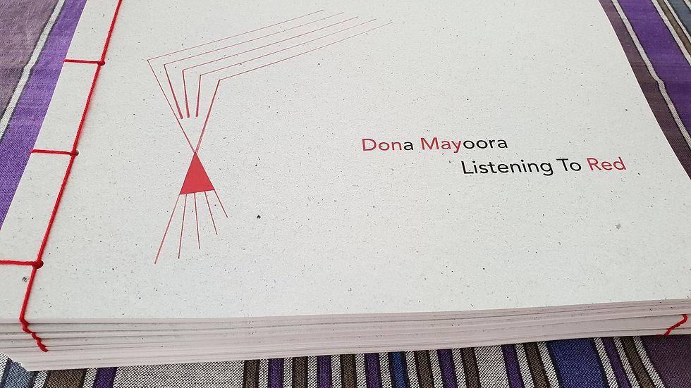 Dona Mayoora, Listening To Red