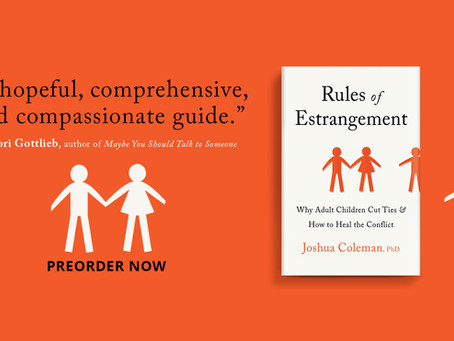 """""""RULES OF ESTRANGEMENT: Why Adult Children Cut Ties and How to Heal the Conflict"""""""