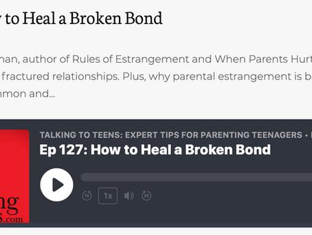 """HOW TO HEAL A BROKEN BOND"" EPISODE 127...TALKING TO TEENS"