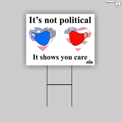 """""""It's not political"""": 18""""x 24"""" Yard Sign"""