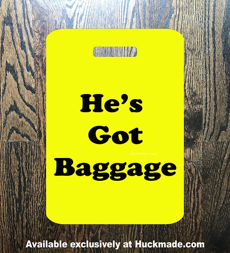 He's Got Baggage: Luggage Tag