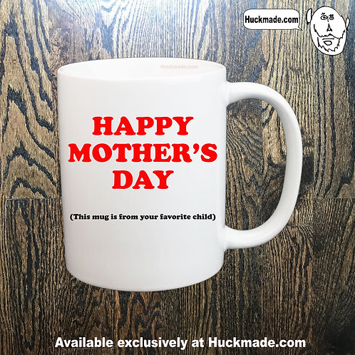 Mother's Favorite Child: Coffee Mug