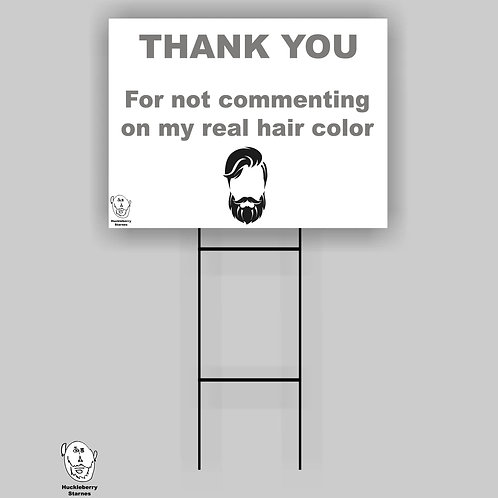 """Thank You for Not Commenting on My Real Hair Color: 18""""x 24"""" Yard Sign"""