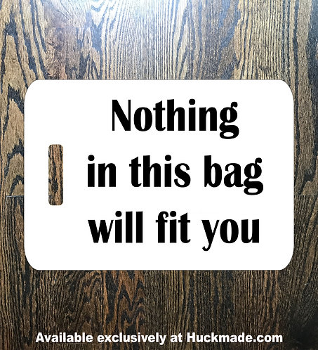 Nothing Will Fit You: Luggage Tag