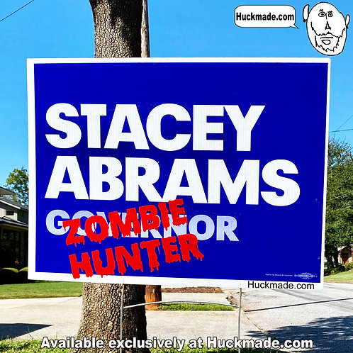 Stacey Abrams, Abrams, Zombie Hunter, Zombie, Zombies, yard sign, yard signs