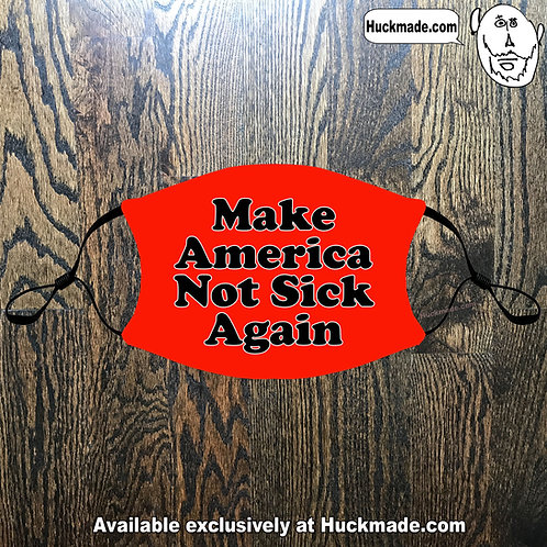 Make America Not Sick Again: Adult Face masks (3 Styles)
