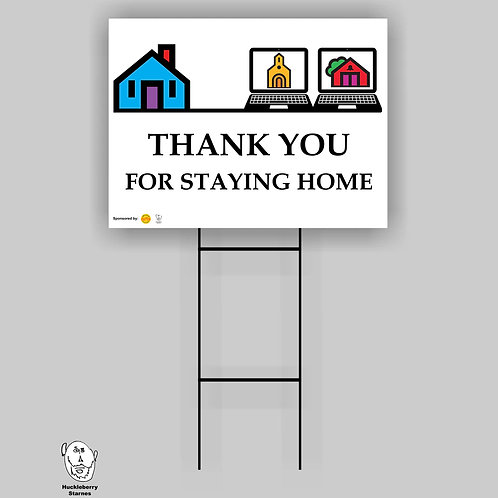 "Thank You For Staying Home: 18""x 24"" Yard Sign"
