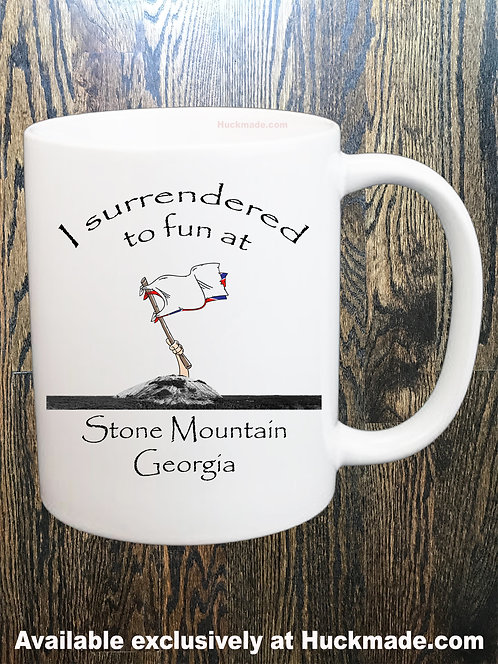 I Surrendered to Fun at Stone Mountain: Coffee mug