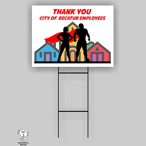 "Thank you City of Decatur Workers: 18""x 24"" Yard Sign"
