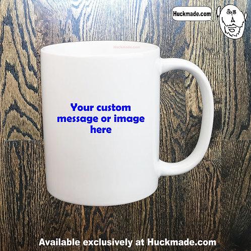 Custom Design: Coffee Mug