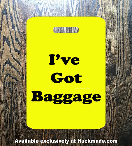 I've Got Baggage: Luggage Tag