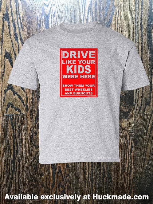 Drive Like Your Kids Were Here (AKA: Wheelies and Burnouts): Shirts and Sweats