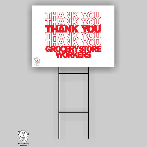 "Thank You Grocery Store Workers: 18""x 24"" Yard Sign"