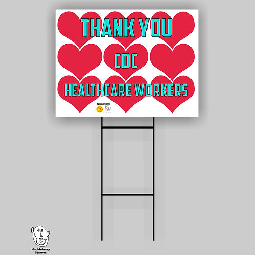 "Thank you CDC & Healthcare Workers: 18""x 24"" Yard Sign"