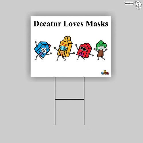 """Decatur loves masks"": 18""x 24"" Yard Sign"