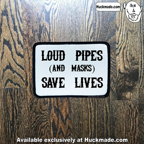Loud Pipes (and Masks) Save Lives: Patch (printed iron-on)