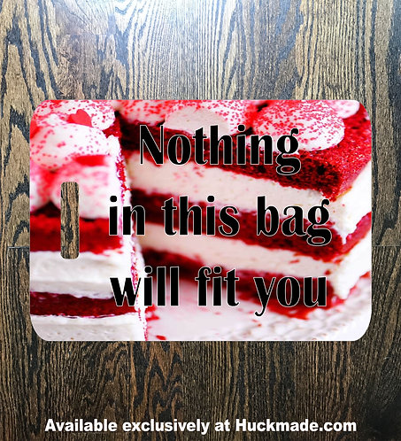 Nothing Will Fit You (Cake): Luggage Tag