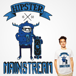 Hipster is so mainstream