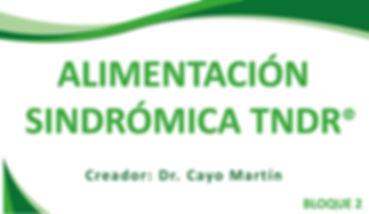 BLOQUE 2, Técnico Naturópata en TNDR, Alimentación Sindrómica TNDR