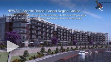 NEWS10 Special Report: Capital Region Casino