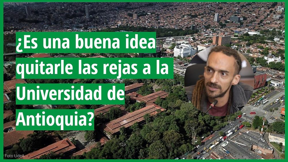 es una buena idea quitarle las rejas a la Universidad de Antioquia?