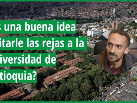 ¿Qué tan buena idea es quitarle las rejas a la Universidad de Antioquia?