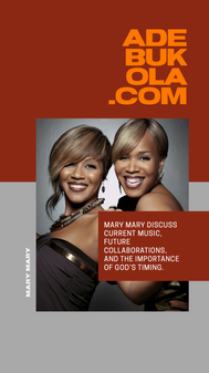 Essence Festival '19 x Adebukola Interview Graphic - Mary Mary