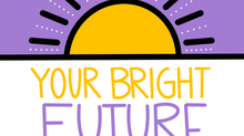 Your Bright Future Podcast with Mrs. J and Mr. LD Episode 1-3