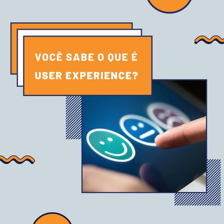Você sabe o que é User Experience?