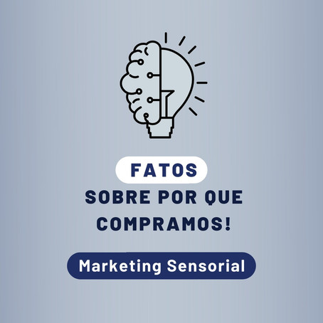 Fatos sobre por que compramos: Marketing Sensorial