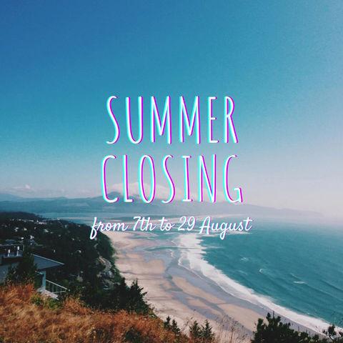 Chiusura estiva / Summer closing 2021